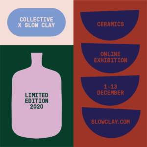 COLLECTIVE X SLOW CLAY: Limited Edition 2020